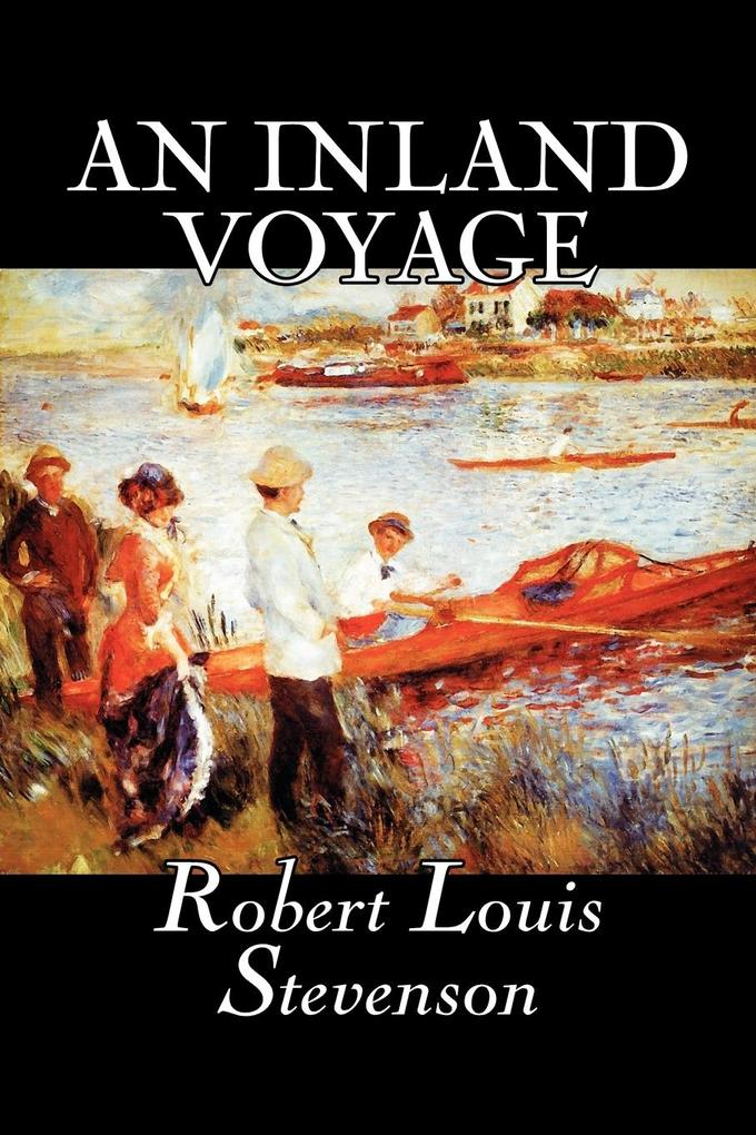 An Inland Voyage by Robert Louis Stevenson, Fiction, Classics, Action & Adventure als Taschenbuch