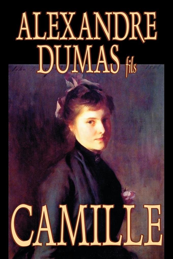 Camille by Alexandre Dumas, Fiction, Literary als Taschenbuch