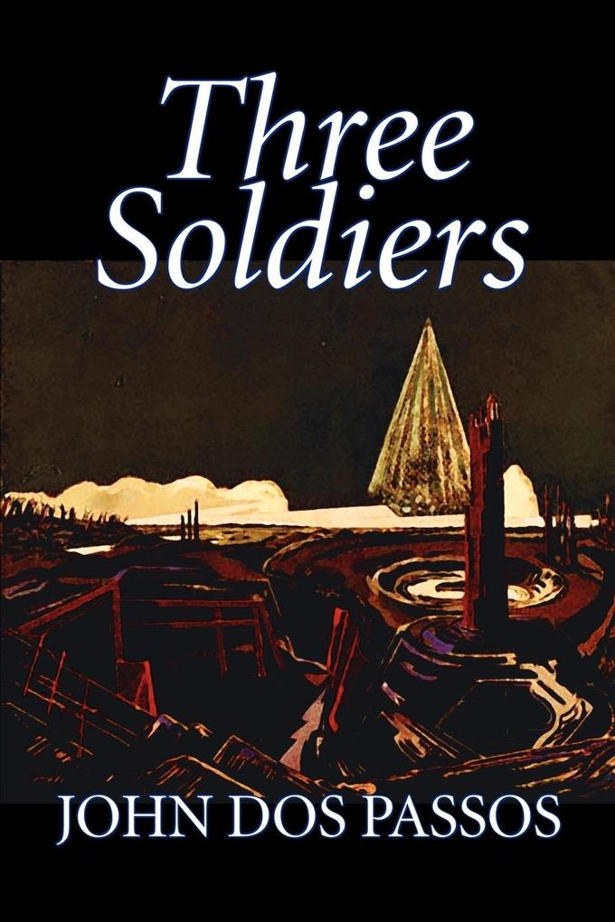 Three Soldiers by John Dos Passos, Fiction, Classics, Literary, War & Military als Taschenbuch