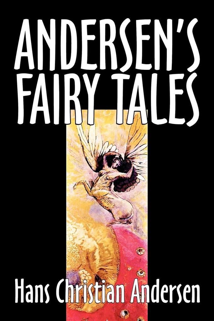 Andersen's Fairy Tales by Hans Christian Andersen, Fiction, Fairy Tales, Folk Tales, Legends & Mythology als Taschenbuch