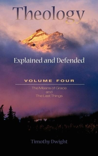Theology: Explained & Defended Vol. 4 als Buch