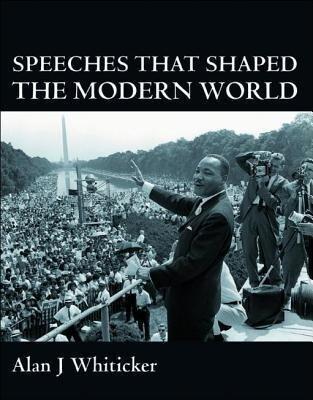 Speeches That Shaped the Modern World als Buch