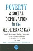 Poverty and Social Deprivation in the Mediterranean: Trends, Policies and Welfare Prospects in the New Millennium