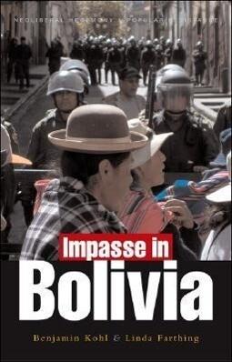 Impasse in Bolivia: Neoliberal Hegemony and Popular Resistance als Taschenbuch