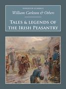 Tales & Legends of the Irish Peasantry