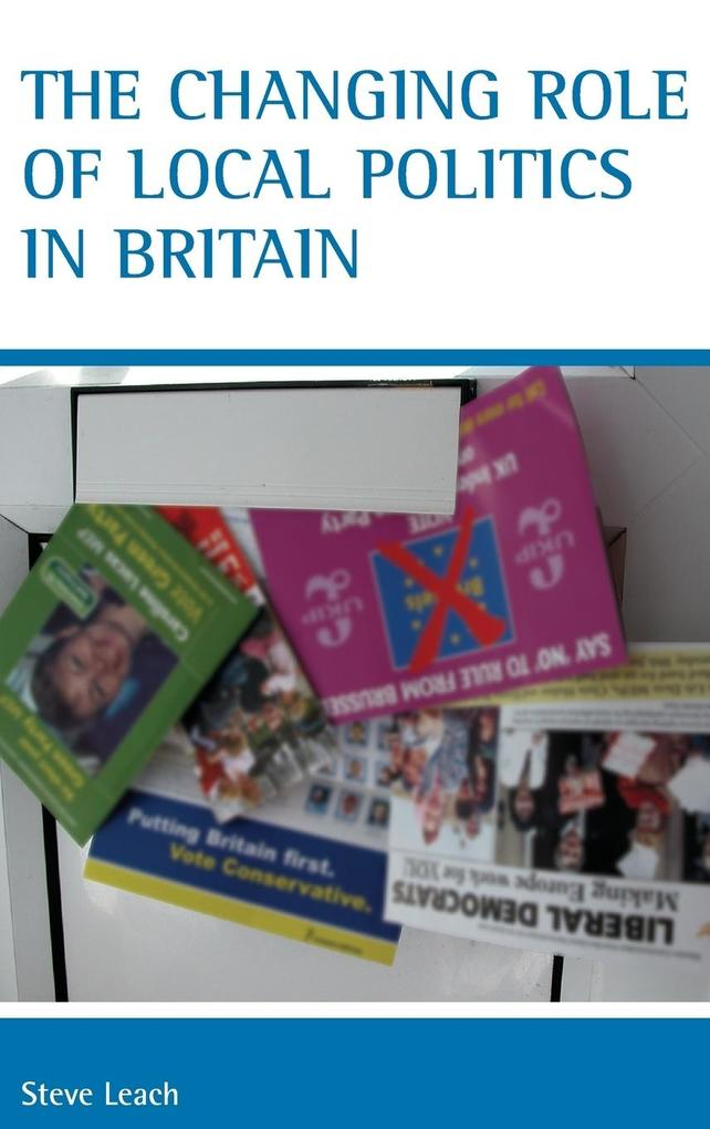 The Changing Role of Local Politics in Britain als Buch