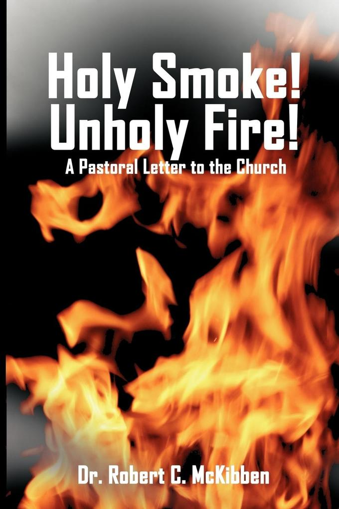 Holy Smoke! Unholy Fire! als Taschenbuch