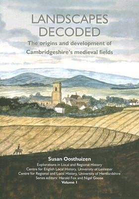 Landscapes Decoded: The Origins and Development of Cambridgeshire's Medieval Fields als Taschenbuch