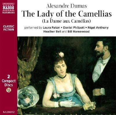 The Lady of the Camellias: La Dame Aux Camelias als Hörbuch