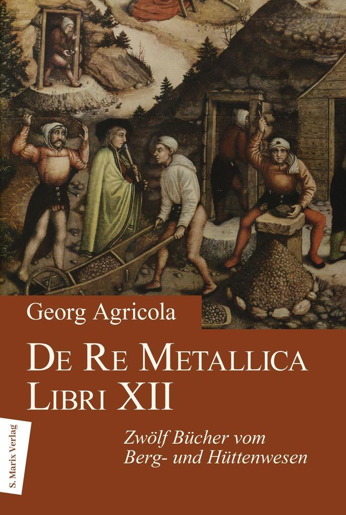 De Re Metallica Libri XII als Buch