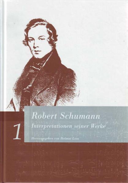 Robert Schumann. Interpretationen seiner Werke als Buch