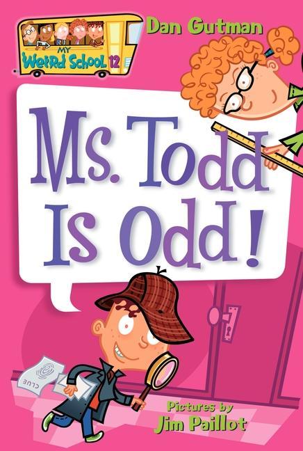 My Weird School #12: Ms. Todd Is Odd! als Taschenbuch