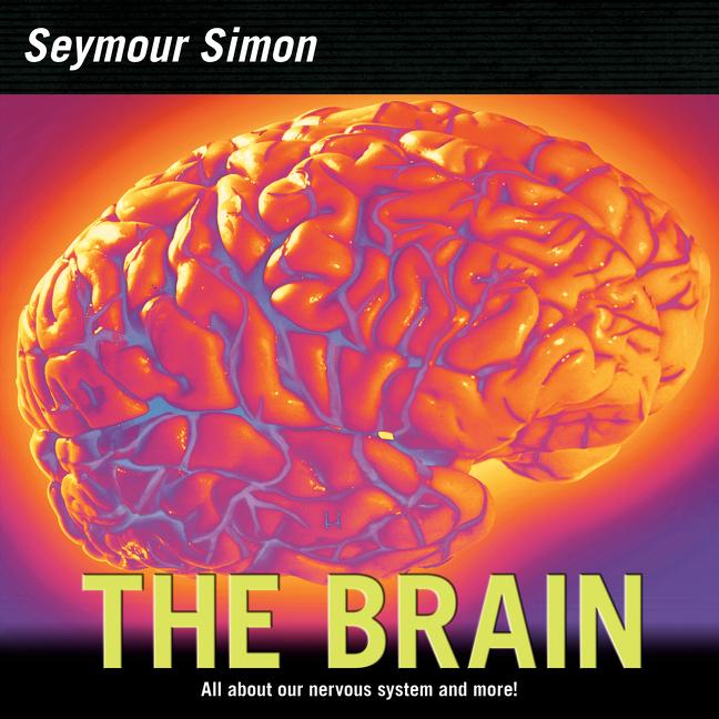 The Brain: All about Our Nervous System and More! als Taschenbuch
