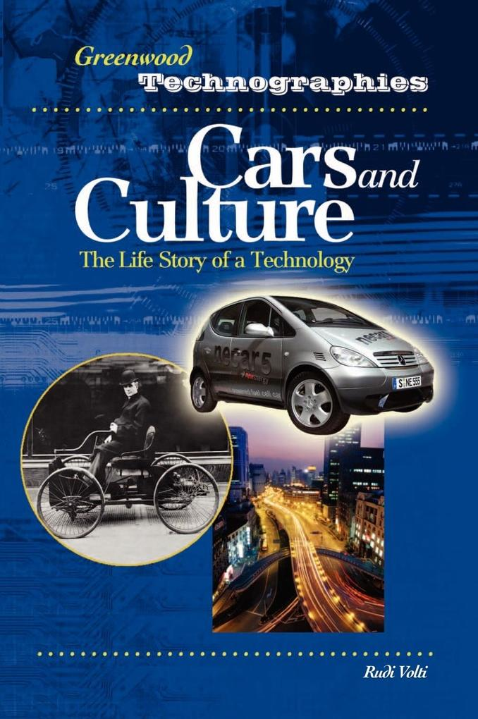 Cars and Culture: The Life Story of a Technology als Buch