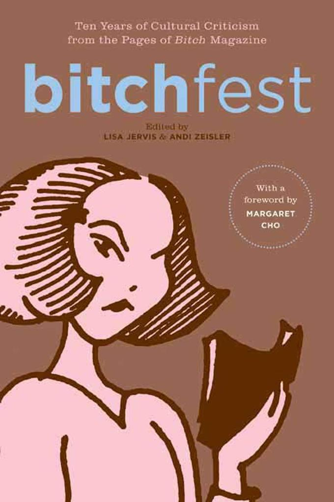 Bitchfest: Ten Years of Cultural Criticism from the Pages of Bitch Magazine als Taschenbuch