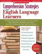 Comprehension Strategies for English Language Learners: 30 Research-Based Reading Strategies That Help Students Read, Understand, and Really Learn Con