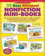 25 Easy Bilingual Nonfiction Mini-Books: Easy-To-Read Reproducible Mini-Books in English and Spanish That Build Vocabulary and Fluency--And Support th