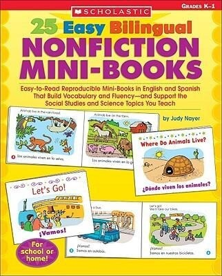 25 Easy Bilingual Nonfiction Mini-Books: Easy-To-Read Reproducible Mini-Books in English and Spanish That Build Vocabulary and Fluency--And Support th als Taschenbuch