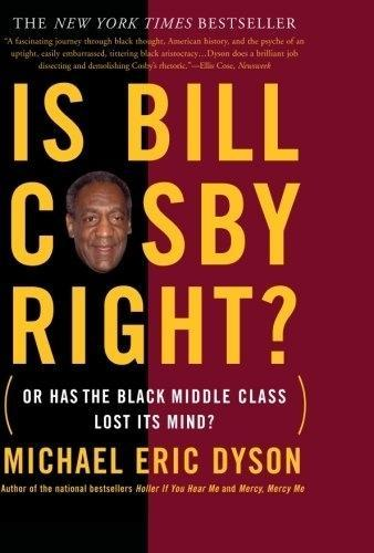 Is Bill Cosby Right?: Or Has the Black Middle Class Lost Its Mind? als Taschenbuch