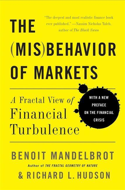 The Misbehavior of Markets: A Fractal View of Financial Turbulence als Taschenbuch