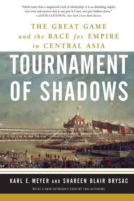 Tournament of Shadows: The Great Game and the Race for Empire in Central Asia als Taschenbuch