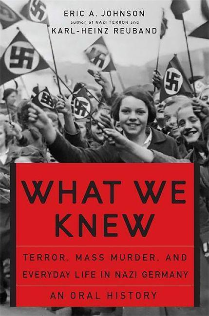 What We Knew: Terror, Mass Murder, and Everyday Life in Nazi Germany: An Oral History als Taschenbuch