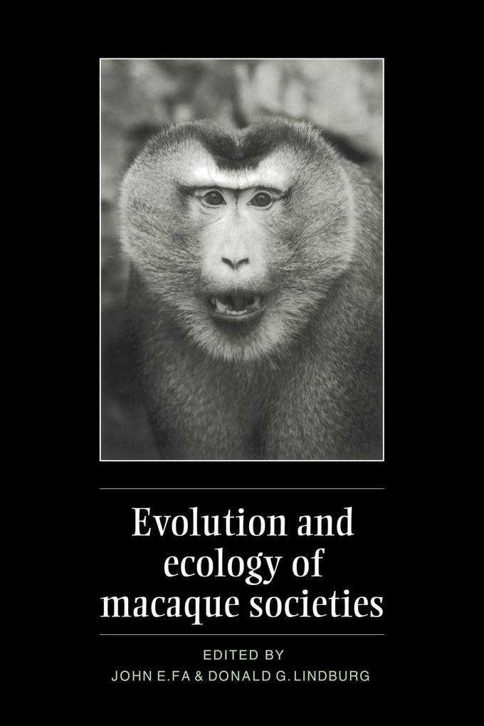 Evolution and Ecology of Macaque Societies als Taschenbuch