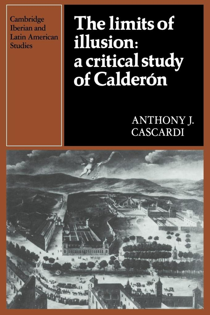 The Limits of Illusion: A Critical Study of Calderon als Buch