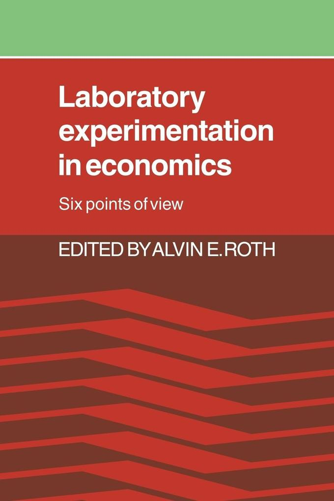 Laboratory Experimentation in Economics: Six Points of View als Buch