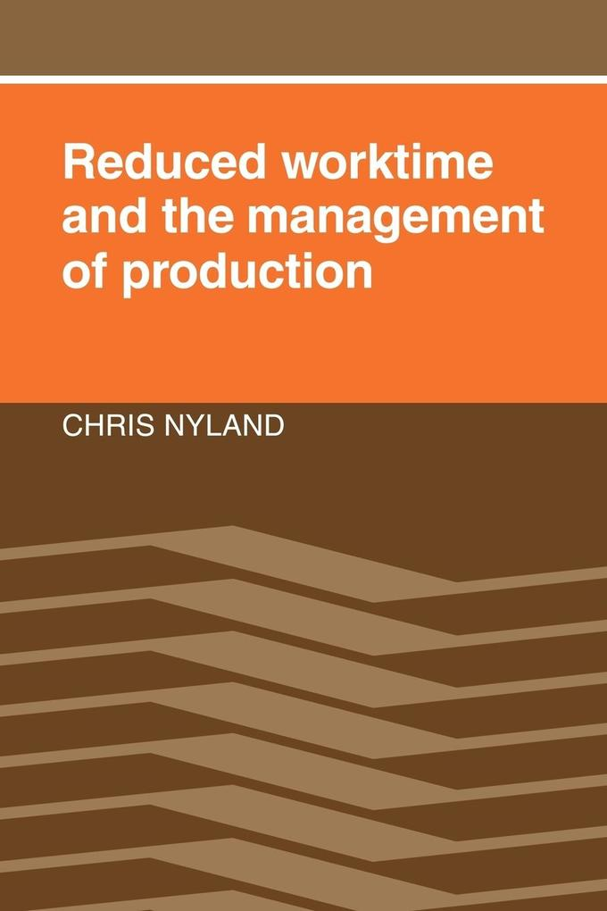 Reduced Worktime and the Management of Production als Buch