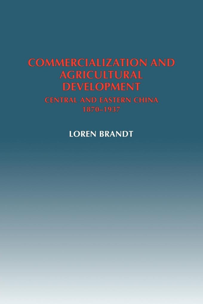 Commercialization and Agricultural Development: Central and Eastern China, 1870 1937 als Buch