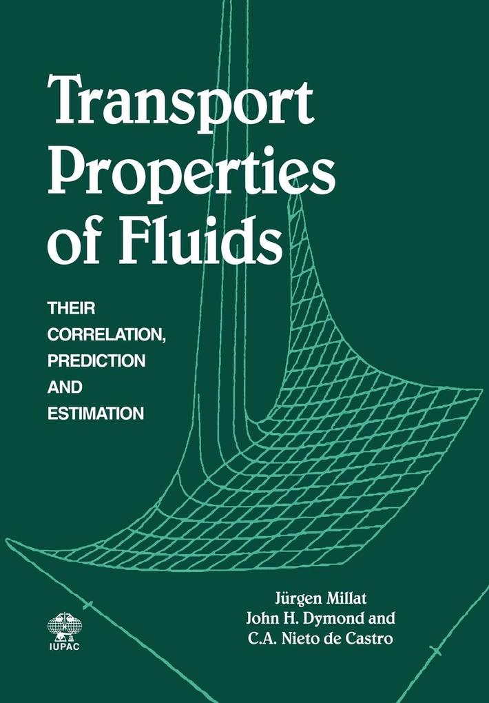 Transport Properties of Fluids: Their Correlation, Prediction and Estimation als Taschenbuch