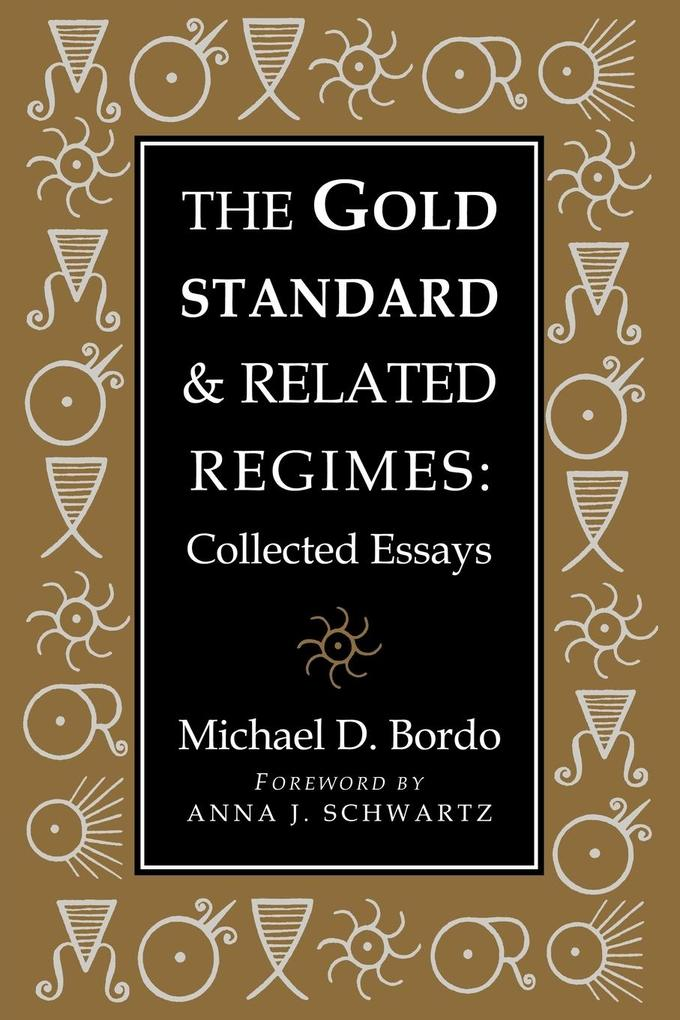 The Gold Standard and Related Regimes: Collected Essays als Taschenbuch
