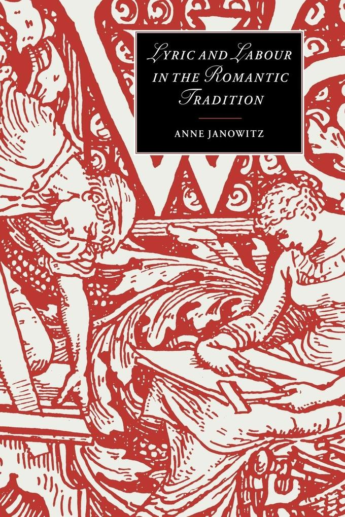 Lyric and Labour in the Romantic Tradition als Buch