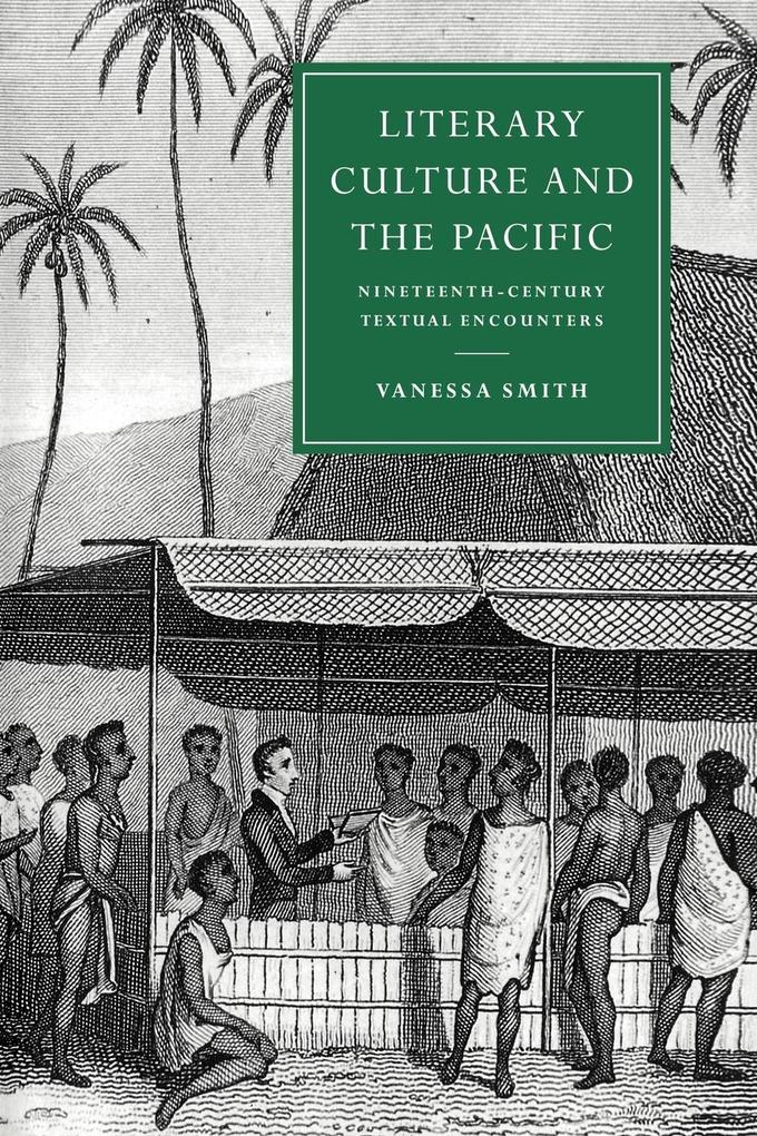 Literary Culture and the Pacific: Nineteenth-Century Textual Encounters als Buch