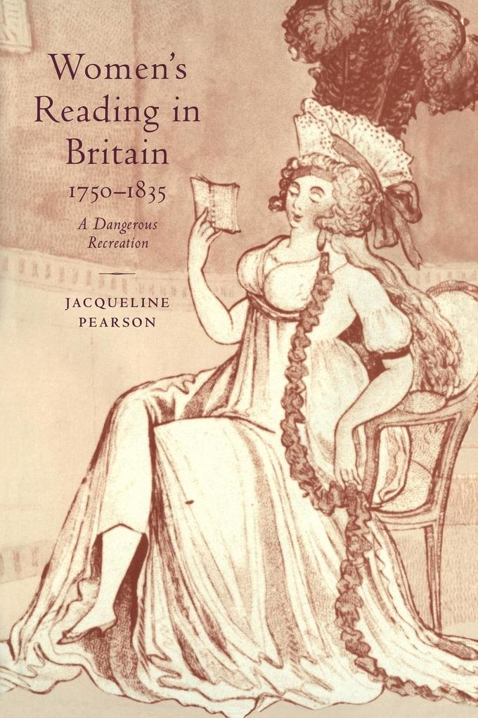 Women's Reading in Britain, 1750 1835: A Dangerous Recreation als Taschenbuch