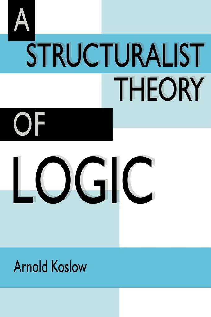 A Structuralist Theory of Logic als Buch