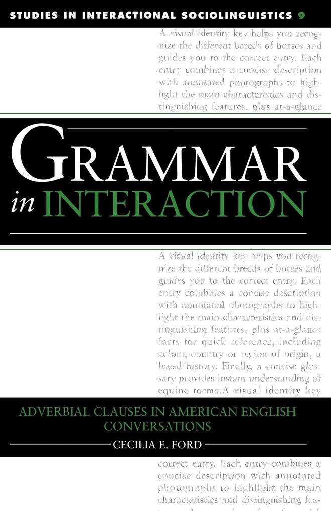 Grammar in Interaction: Adverbial Clauses in American English Conversations als Buch