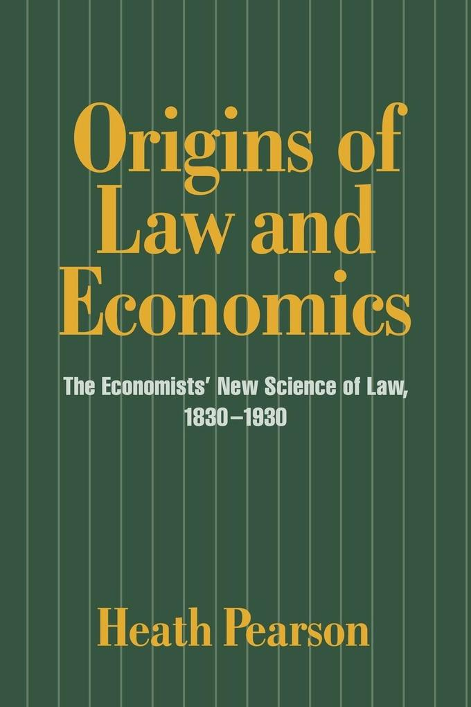 Origins of Law and Economics: The Economists' New Science of Law, 1830 1930 als Buch