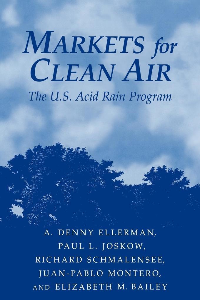 Markets for Clean Air: The U.S. Acid Rain Program als Buch