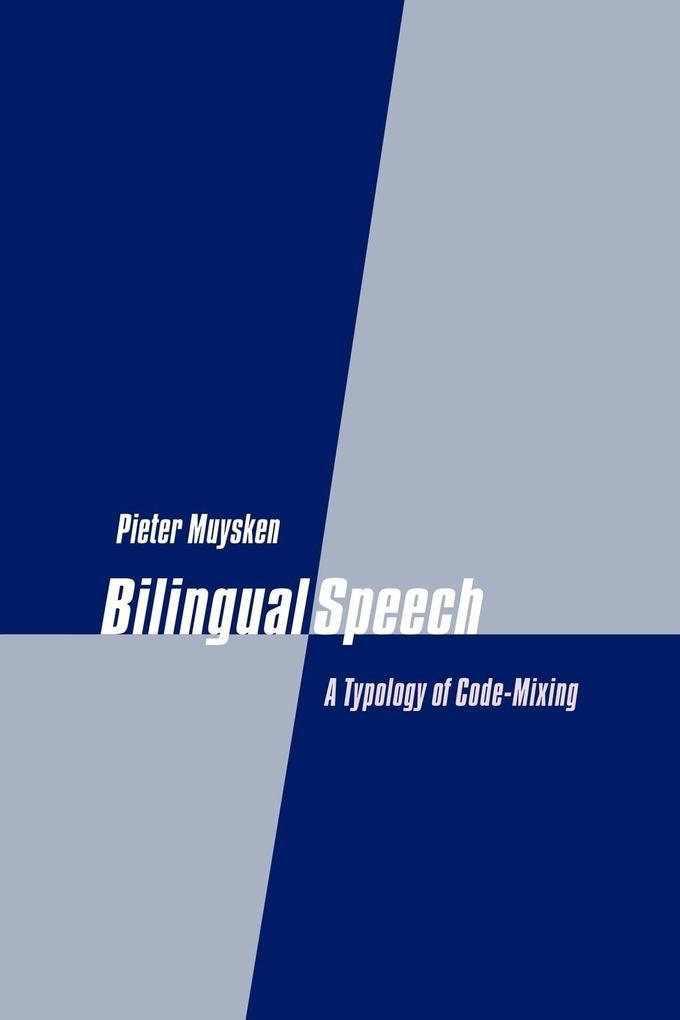 Bilingual Speech: A Typology of Code-Mixing als Taschenbuch