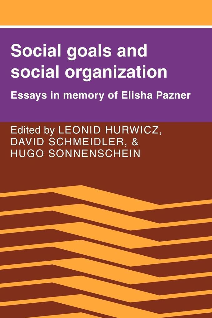Social Goals and Social Organization: Essays in Memory of Elisha Pazner als Taschenbuch