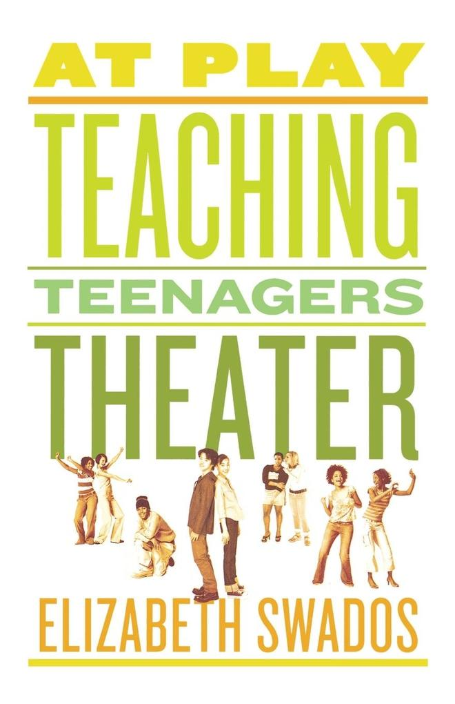 At Play: Teaching Teenagers Theater als Taschenbuch