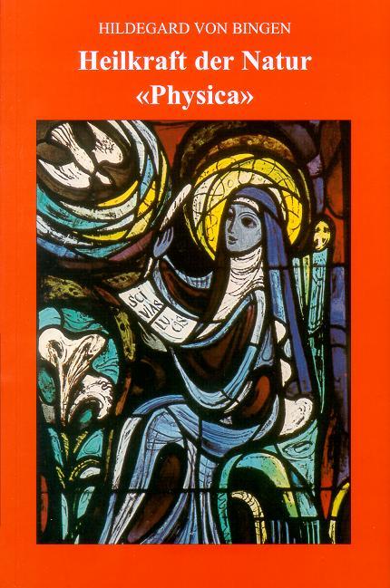 """Hildegard von Bingen - Heilkraft der Natur """"Physica"""" als Buch"""
