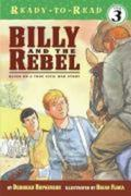 Billy and the Rebel: Based on a True Civil War Story