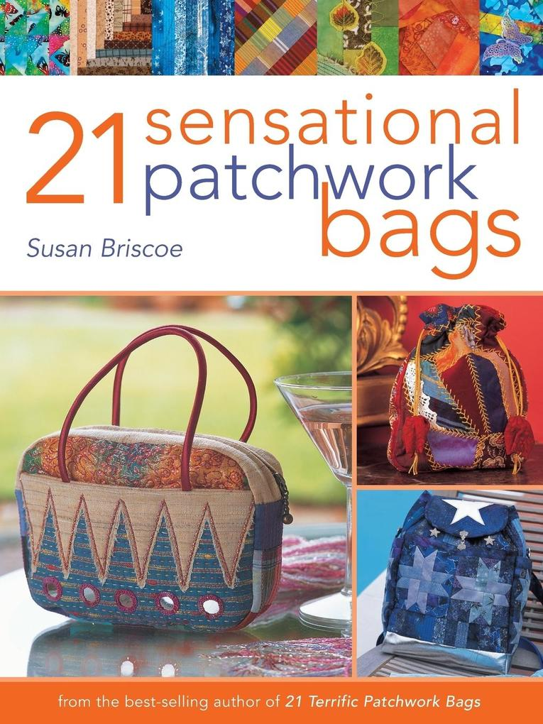 21 Sensational Patchwork Bags als Taschenbuch