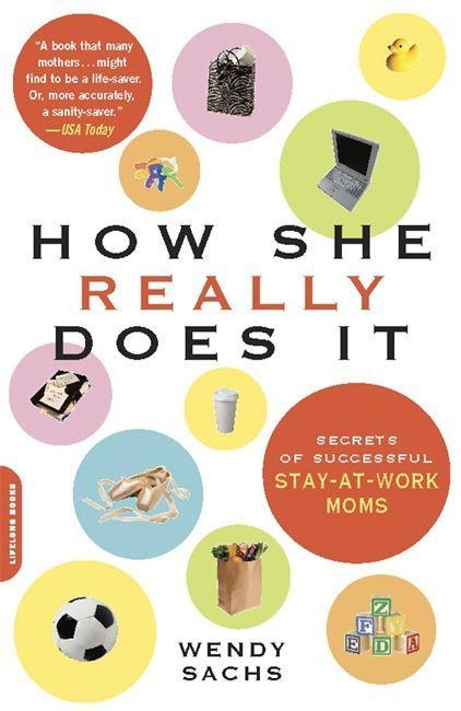How She Really Does It: Secrets of Successful Stay-At-Work Moms als Taschenbuch