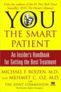 You: The Smart Patient: An Insider's Handbook for Getting the Best Treatment als Taschenbuch