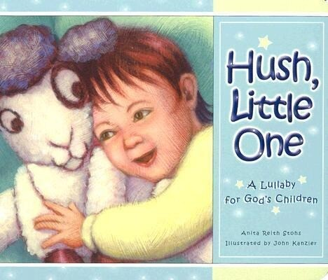 Hush Little One: A Lullaby for God's Children als Buch