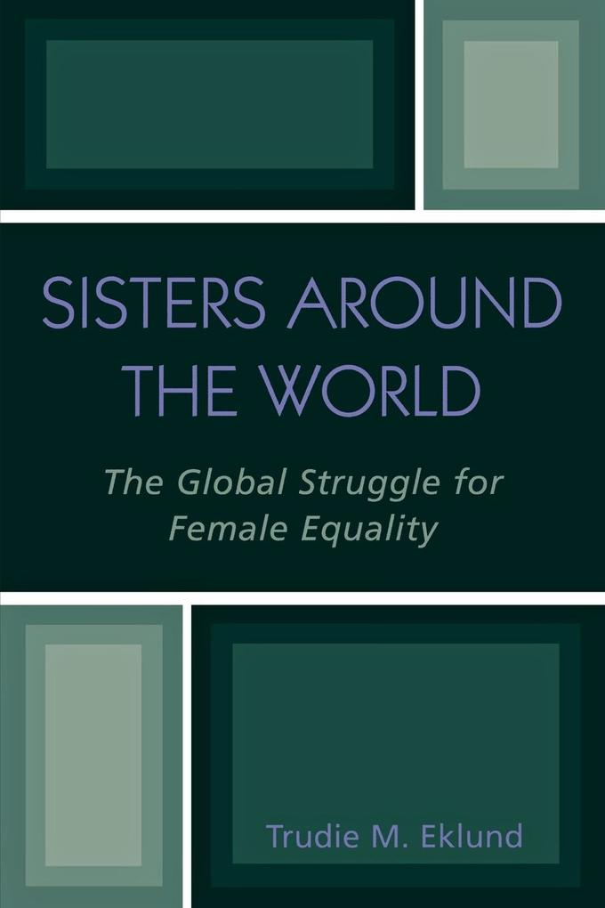 Sisters Around the World: The Global Struggle for Female Equality als Taschenbuch